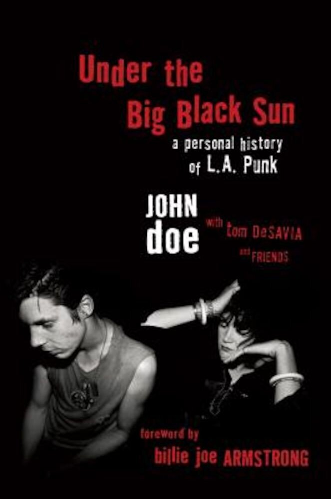 Under the Big Black Sun: A Personal History of L.A. Punk, Hardcover