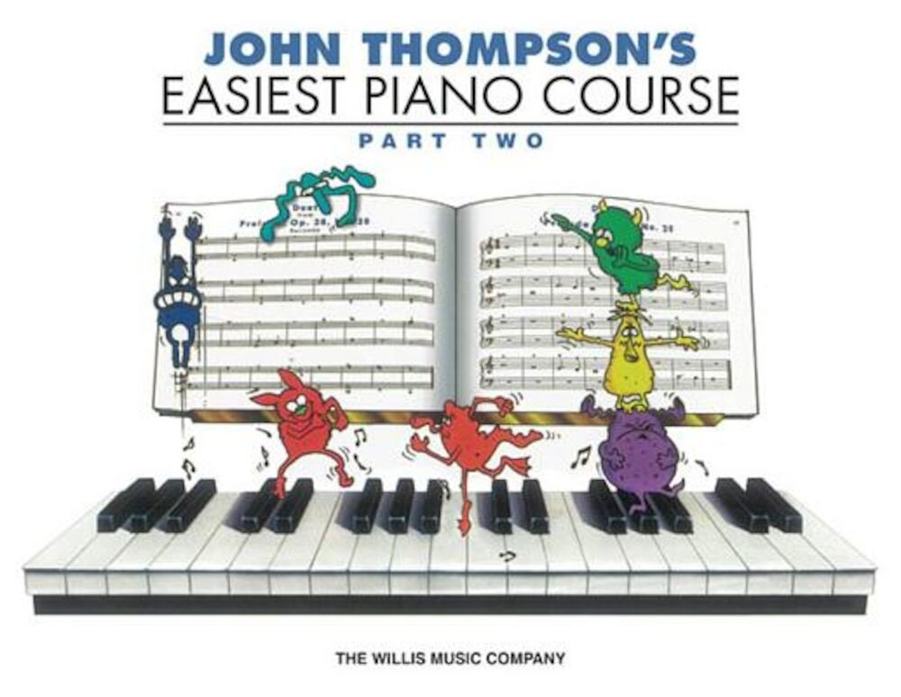 John Thompson's Easiest Piano Course - Part 2 - Book Only: Part 2 - Book Only, Paperback