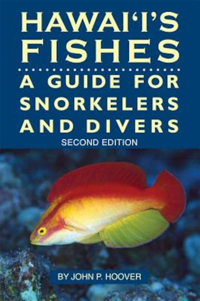 Hawaii's Fishes: A Guide for Snorkelers and Divers, Paperback
