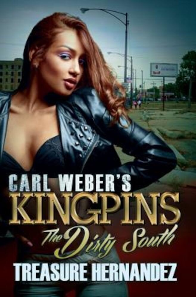 Carl Weber's Kingpins: The Dirty South, Paperback