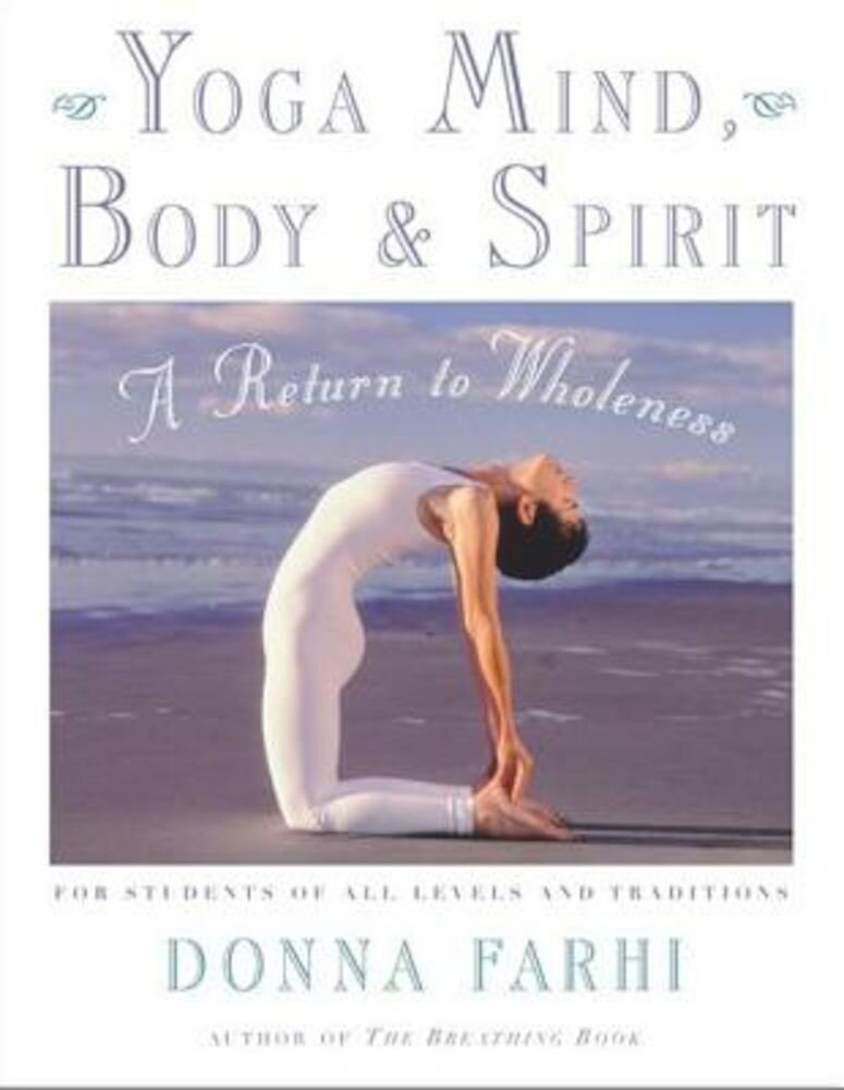Yoga Mind, Body & Spirit: A Return to Wholeness, Paperback