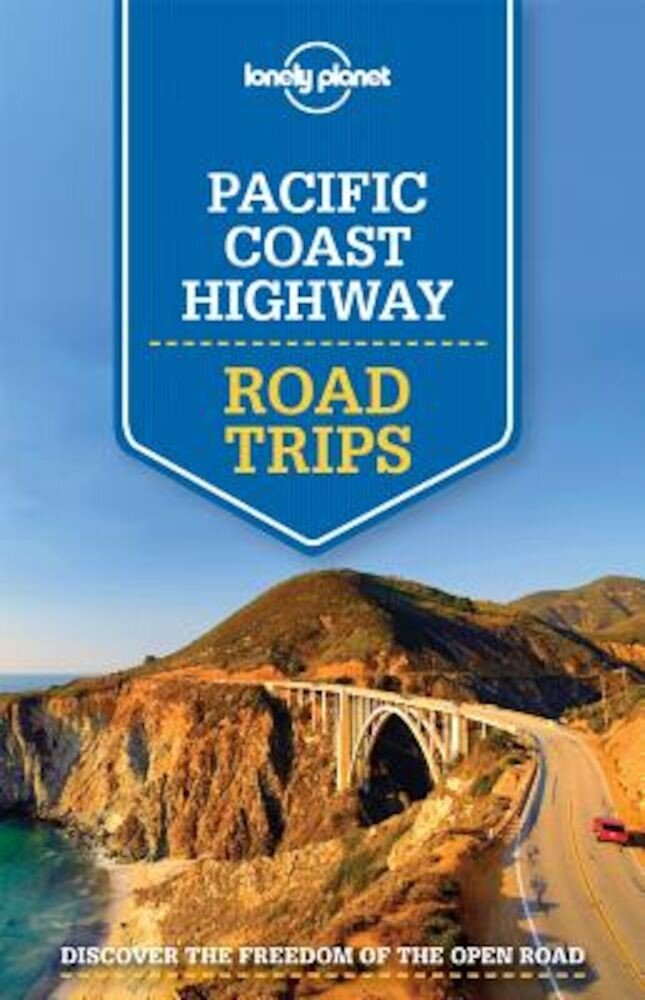 Lonely Planet Pacific Coast Highways Road Trips, Paperback