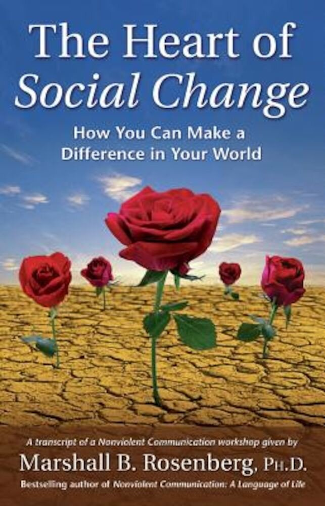 The Heart of Social Change: How to Make a Difference in Your World, Paperback