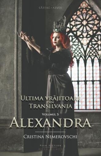 Ultima vrajitoare din Transilvania. Vol. 3: Alexandra