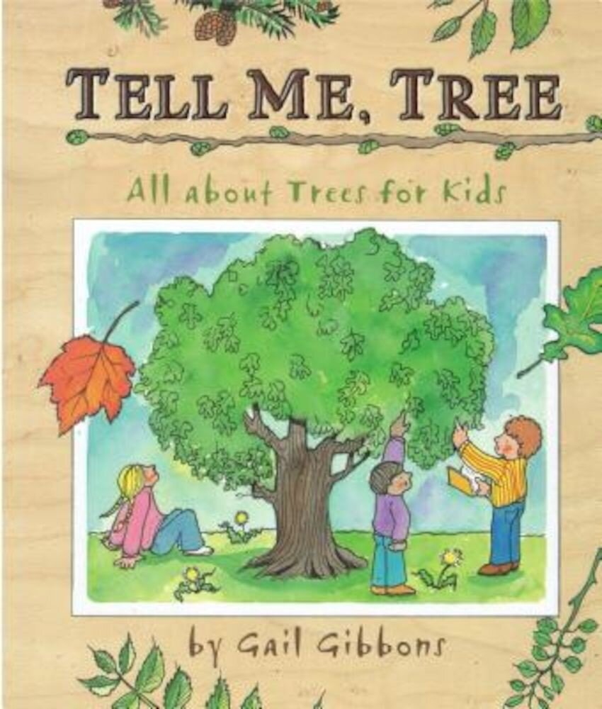 Tell Me, Tree: All about Trees for Kids, Hardcover