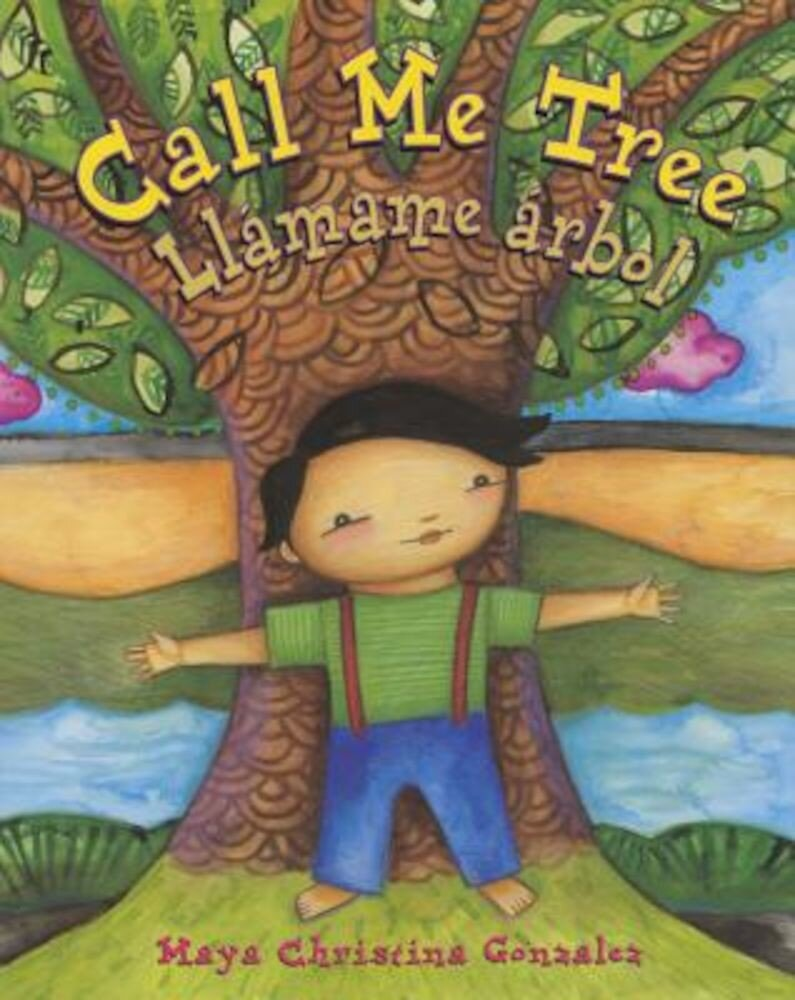 Call Me Tree: Llamame Arbol, Hardcover