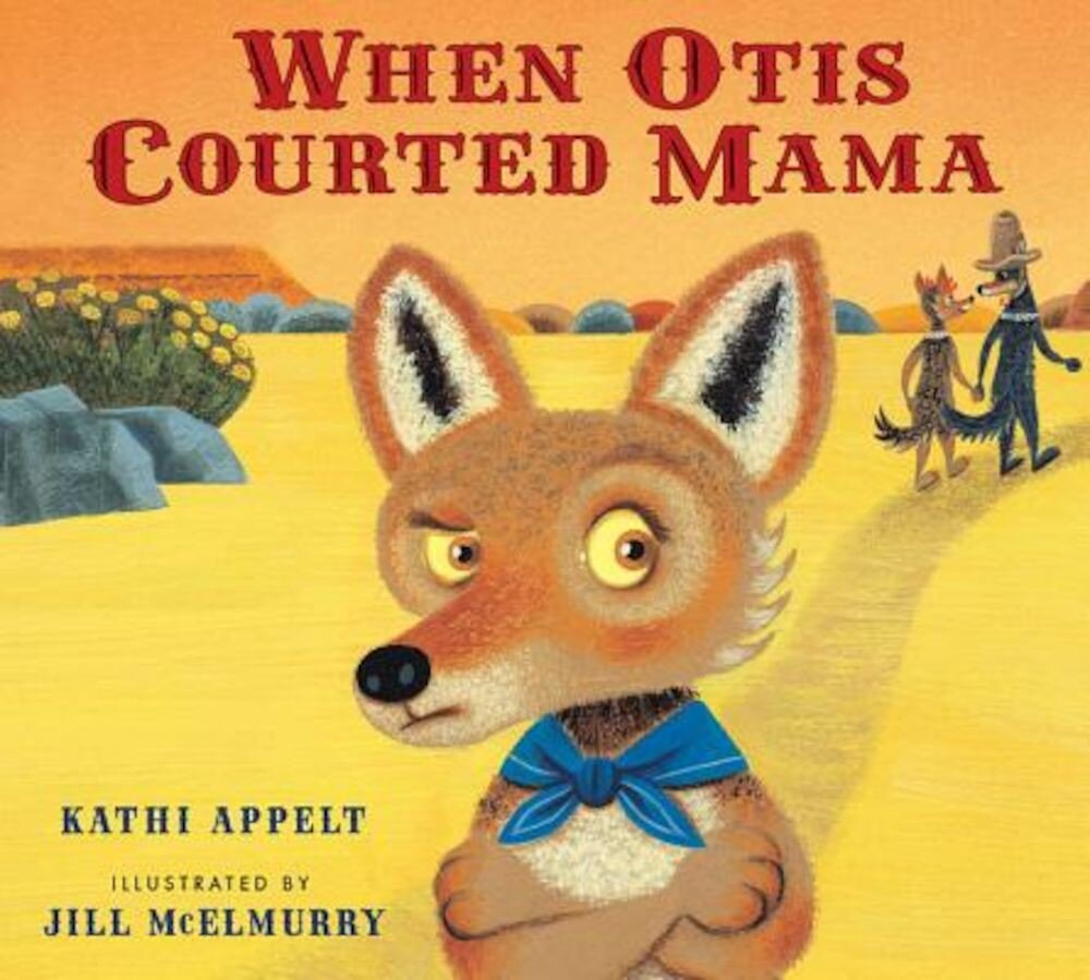 When Otis Courted Mama, Hardcover
