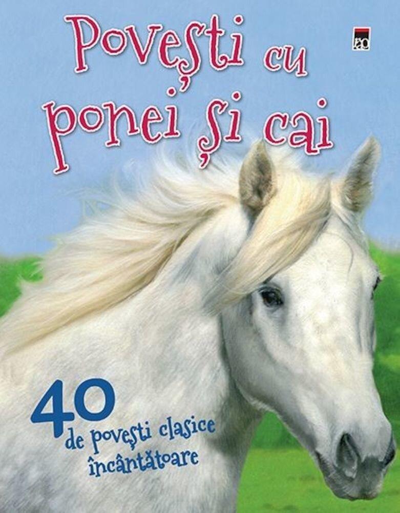 40 de Povesti cu ponei si cai