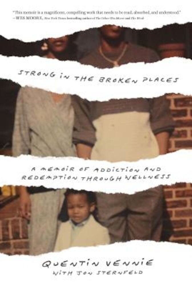 Strong in the Broken Places: A Memoir of Addiction and Redemption Through Wellness, Hardcover