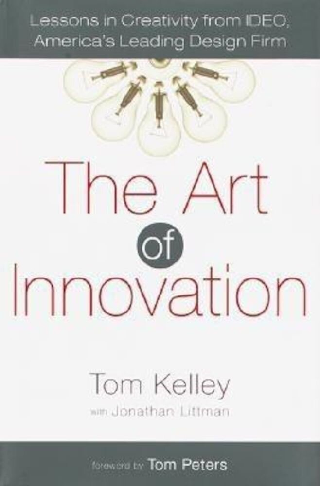 The Art of Innovation: Lessons in Creativity from Ideo, America's Leading Design Firm, Hardcover