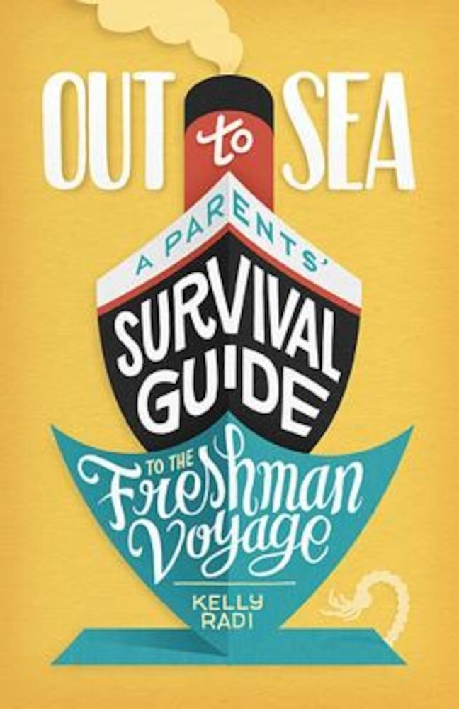 Out to Sea: A Parents' Survival Guide to the Freshman Voyage, Paperback