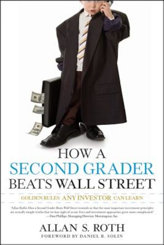How a Second Grader Beats Wall Street: Golden Rules Any Investor Can Learn, Paperback