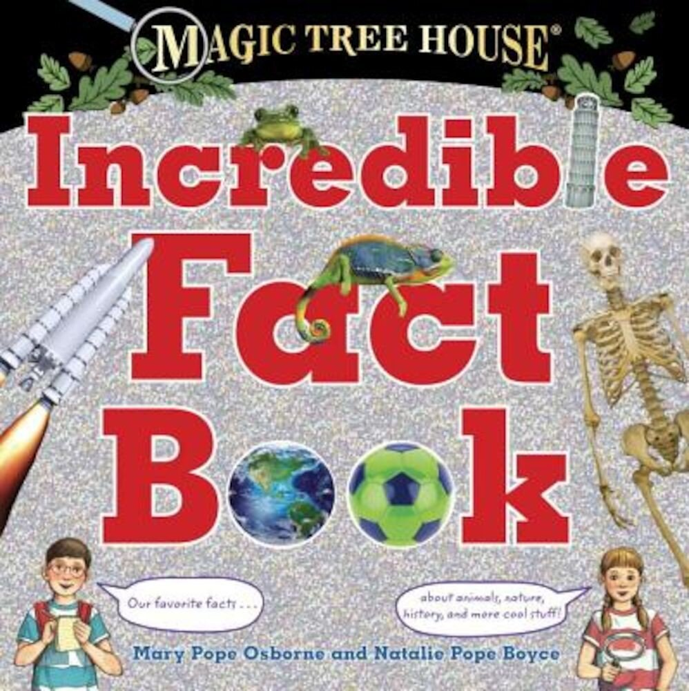 Magic Tree House Incredible Fact Book: Our Favorite Facts about Animals, Nature, History, and More Cool Stuff!, Hardcover