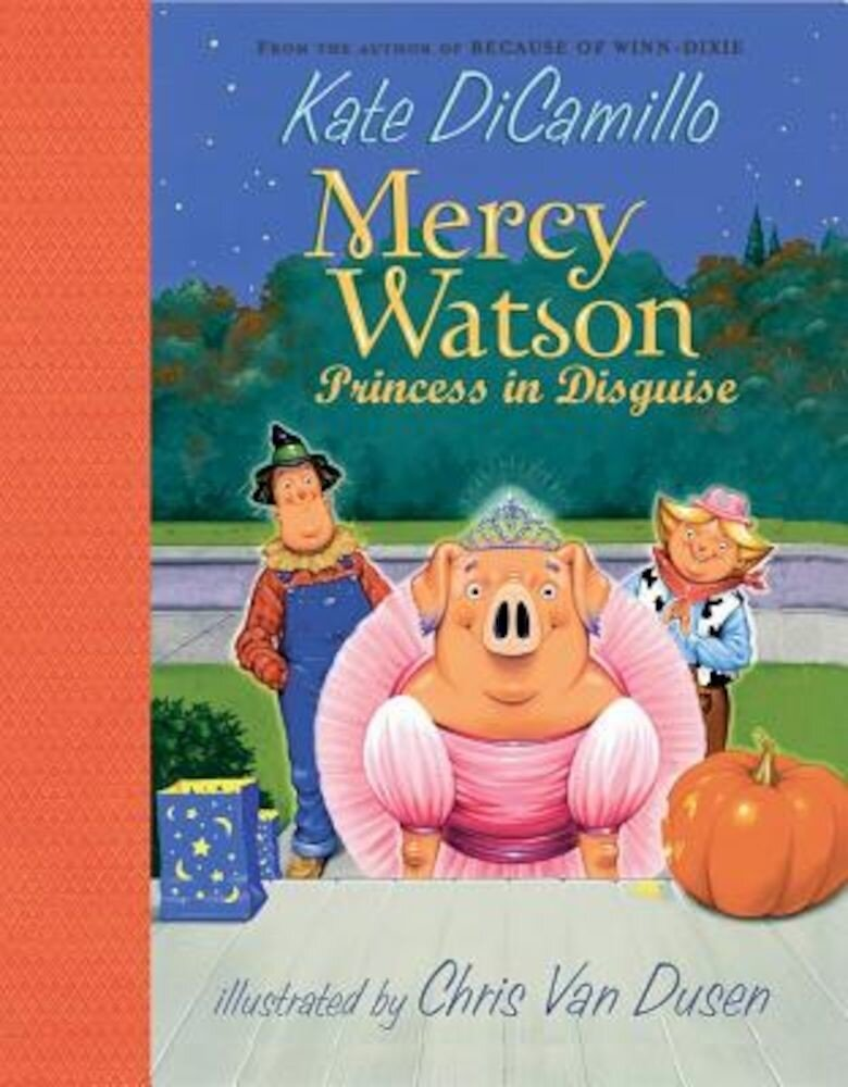 Mercy Watson: Princess in Disguise, Hardcover