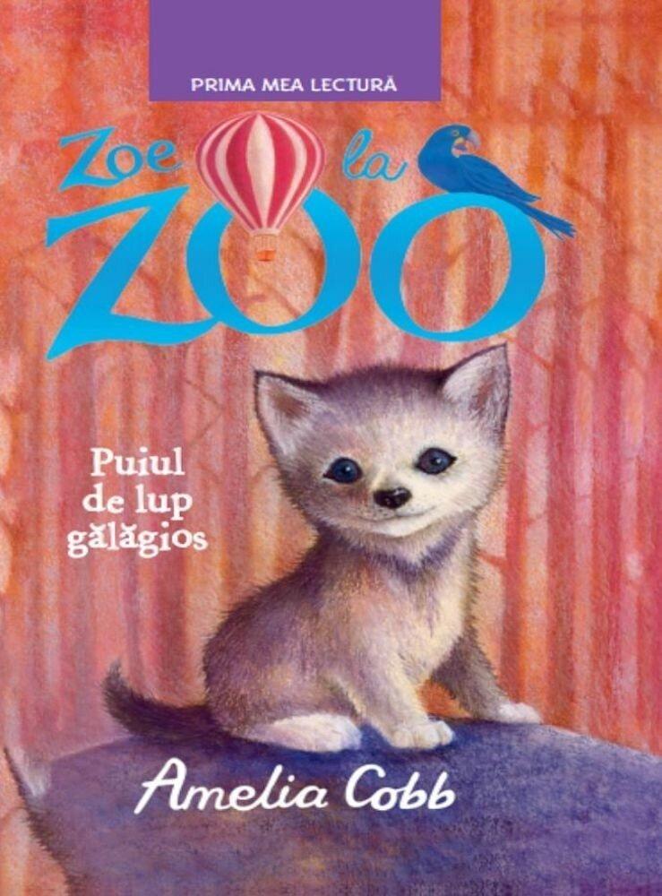 Coperta Carte Zoe la zoo. Puiul de lup galagios