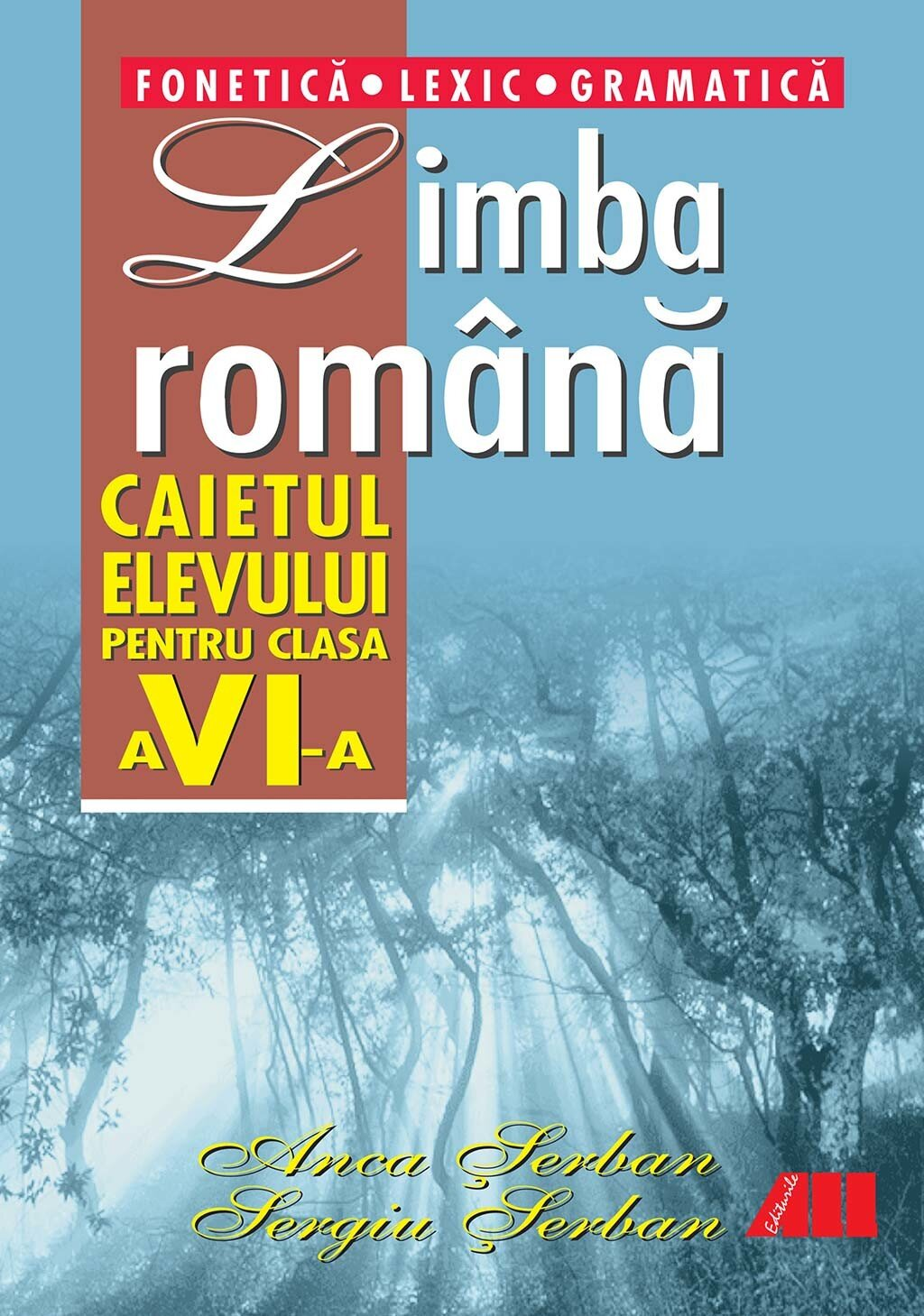 Limba romana. Fonetica, Lexic, Gramatica. Caietul elevului pentru clasa a VI-a (eBook)