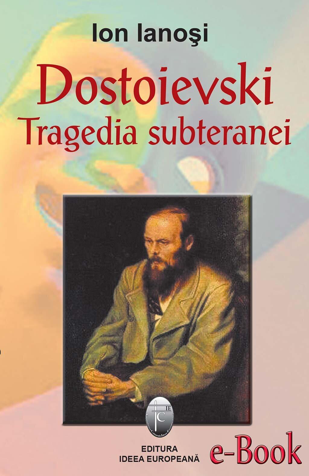 Dostoievski, tragedia subteranei (eBook)