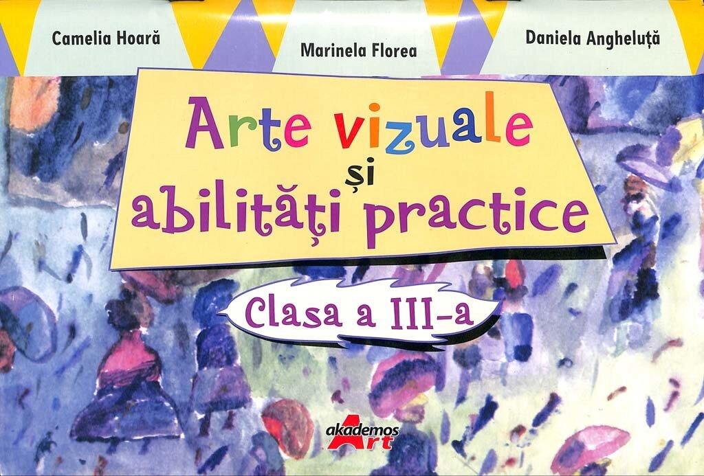 Arte vizuale si abilitati practice. Clasa a III-a