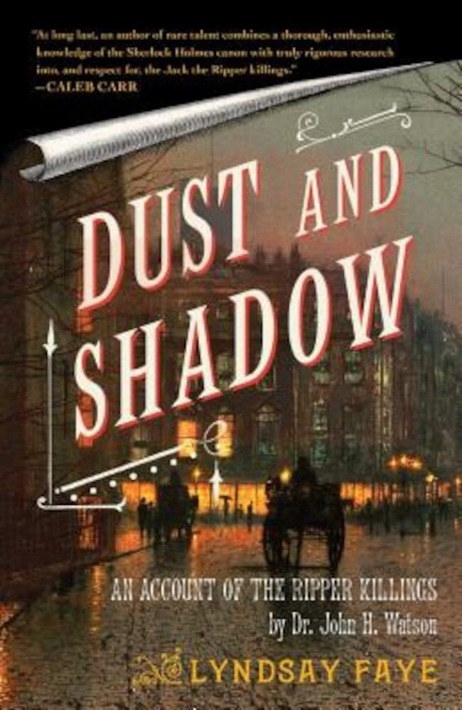 Dust and Shadow: An Account of the Ripper Killings, Paperback
