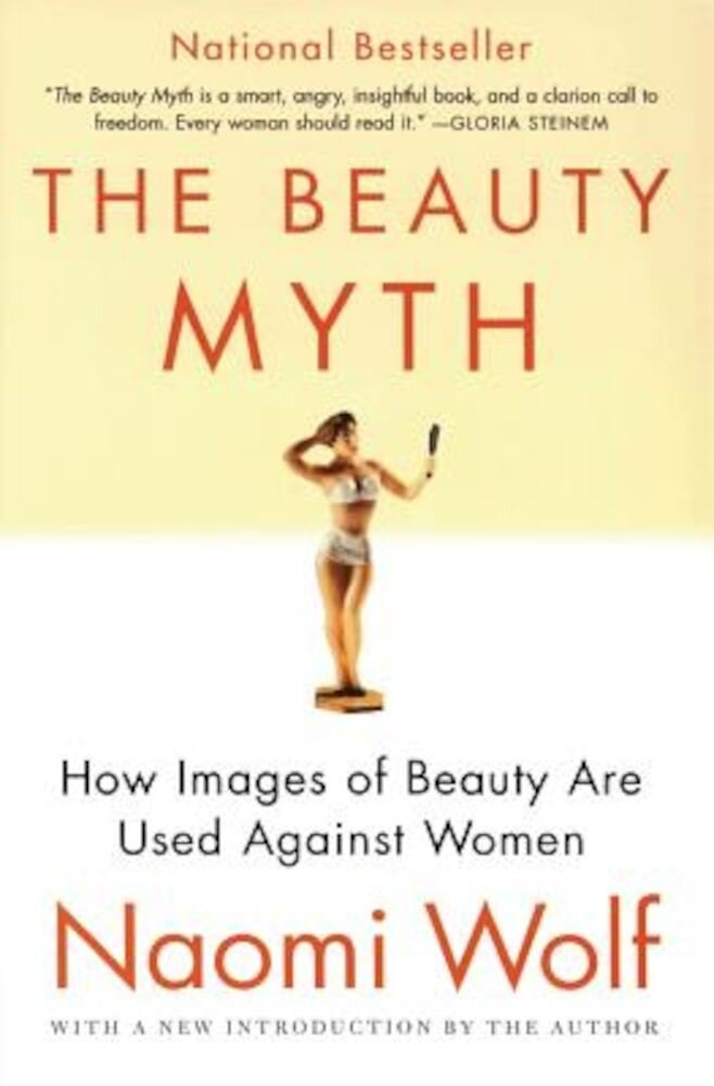 The Beauty Myth: How Images of Beauty Are Used Against Women, Paperback