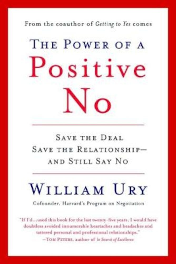 The Power of a Positive No: How to Say No and Still Get to Yes, Paperback