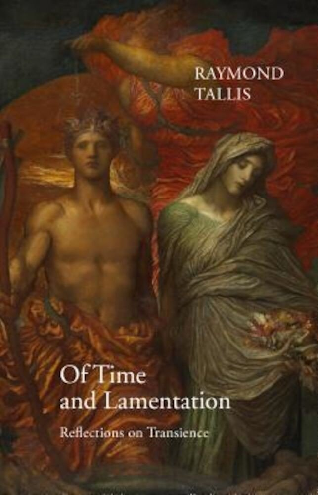 Of Time and Lamentation: Reflections on Transience, Hardcover
