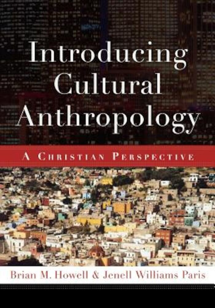Introducing Cultural Anthropology: A Christian Perspective, Paperback