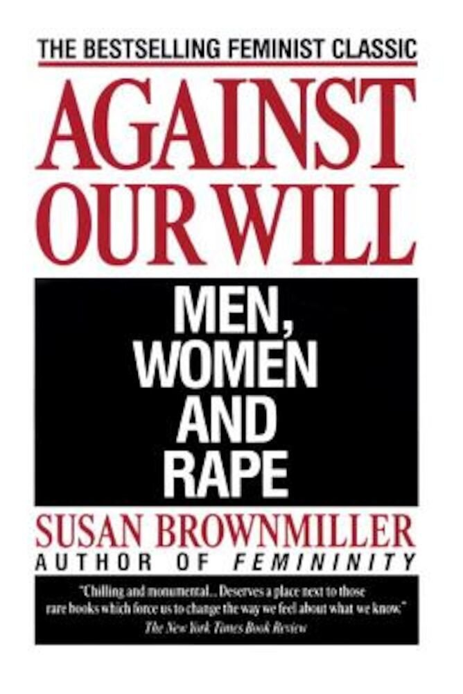 Against Our Will: Men, Women, and Rape, Paperback