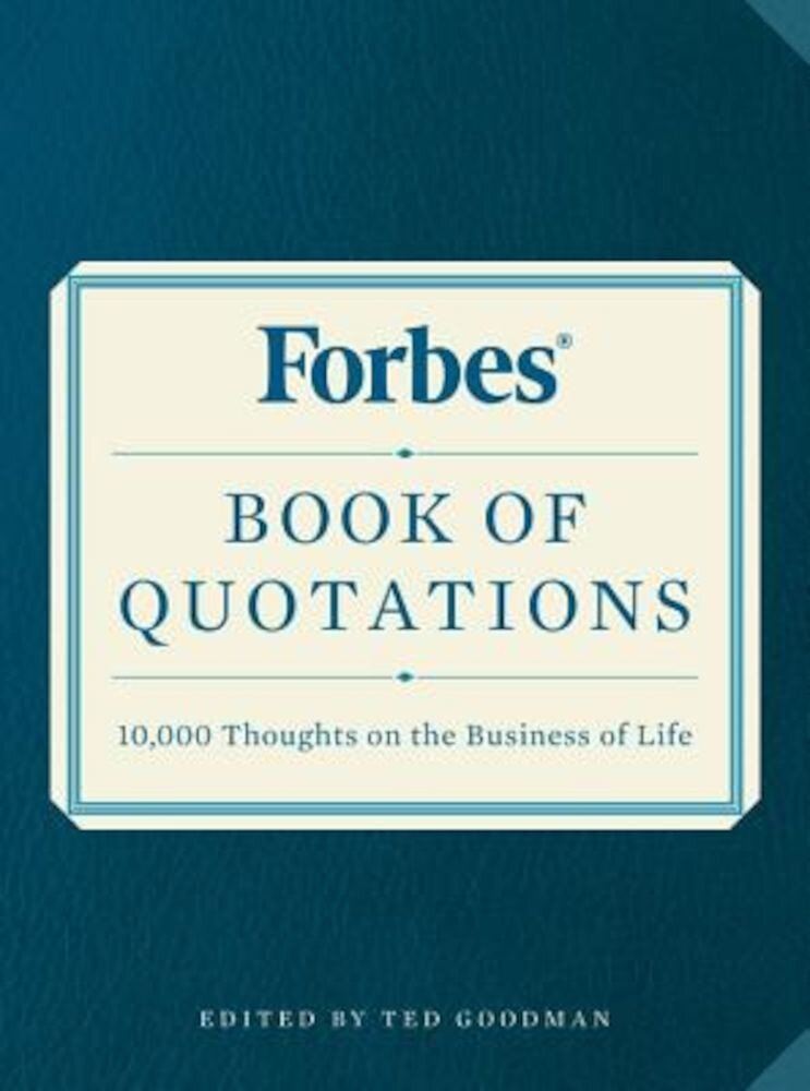 Forbes Book of Quotations: 10,000 Thoughts on the Business of Life, Paperback