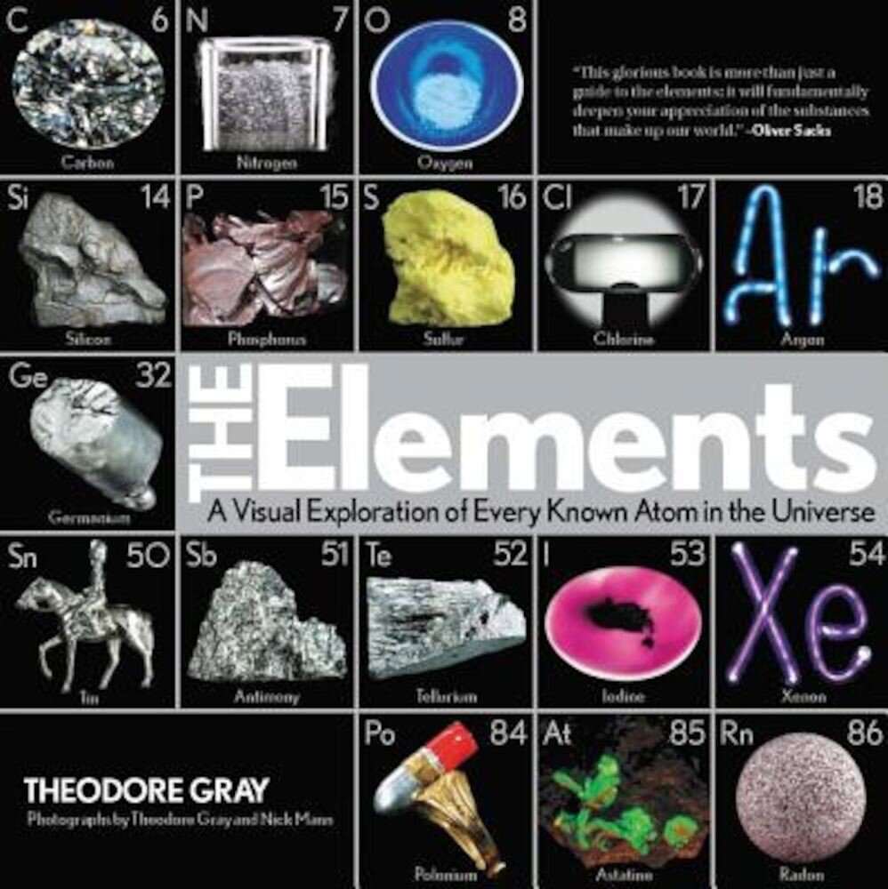 The Elements: A Visual Exploration of Every Known Atom in the Universe, Hardcover