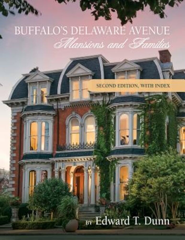Buffalo's Delaware Avenue: Mansions and Families: Second Edition, with Index, Paperback