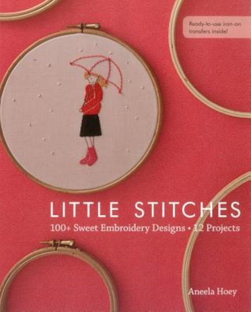 Little Stitches: 100] Sweet Embroidery Designs 12 Projects, Paperback