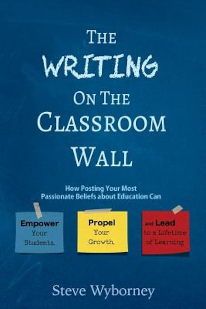 The Writing on the Classroom Wall, Paperback