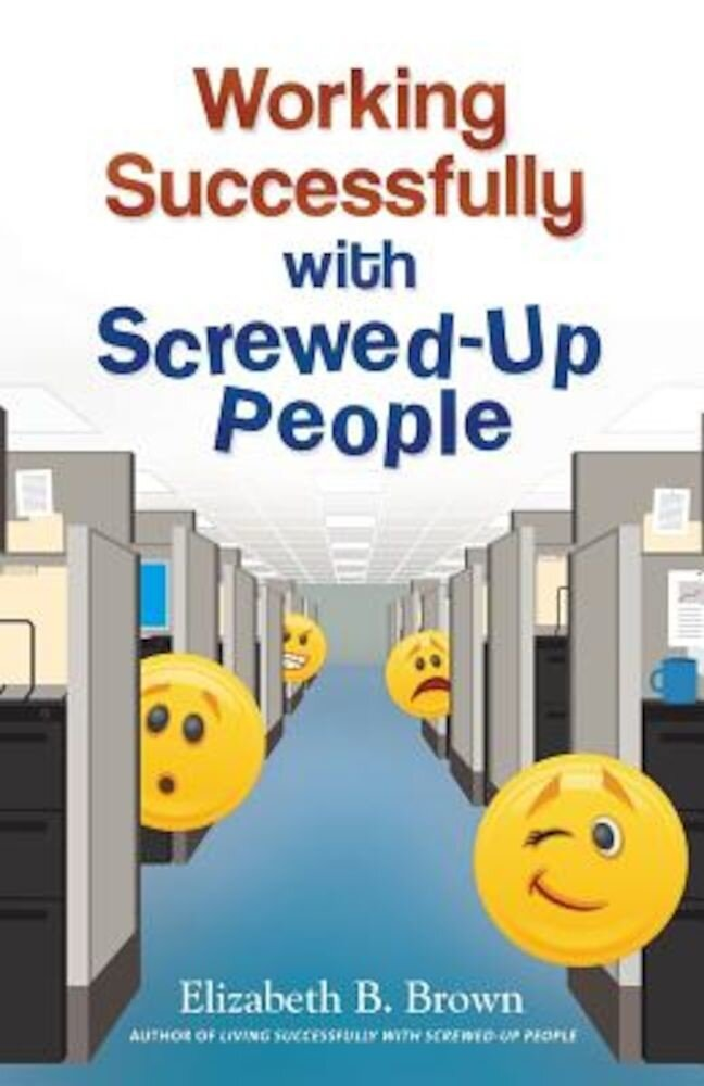 Working Successfully with Screwed-Up People, Paperback