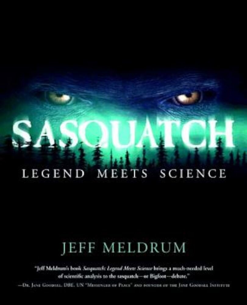 Sasquatch: Legend Meets Science, Paperback