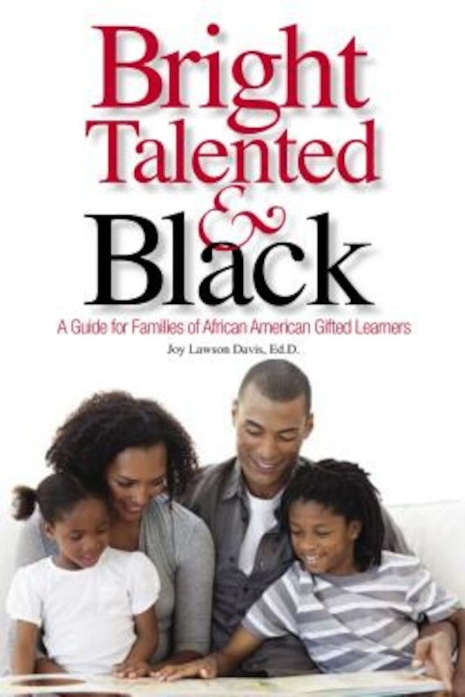 Bright, Talented, & Black: A Guide for Families of African American Gifted Learners, Paperback
