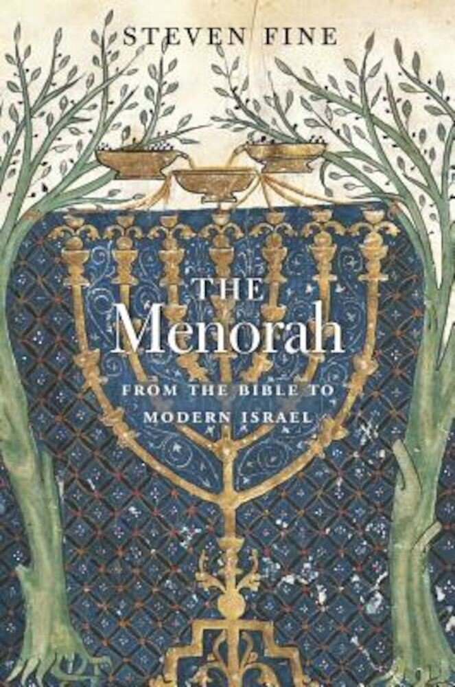 The Menorah: From the Bible to Modern Israel, Hardcover