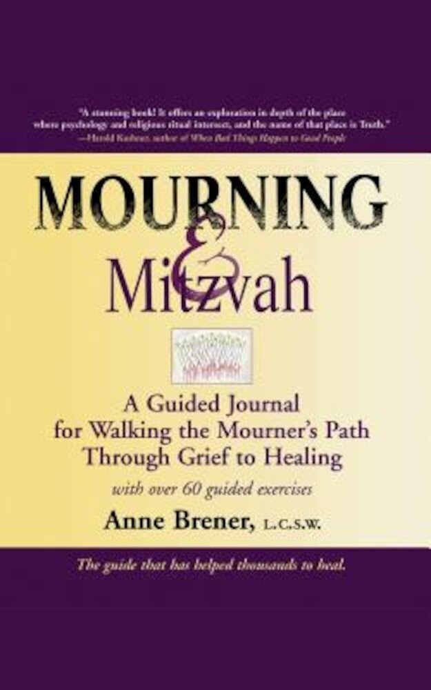Mourning & Mitzvah (2nd Edition): A Guided Journal for Walking the Mourner's Path Through Grief to Healing, Paperback