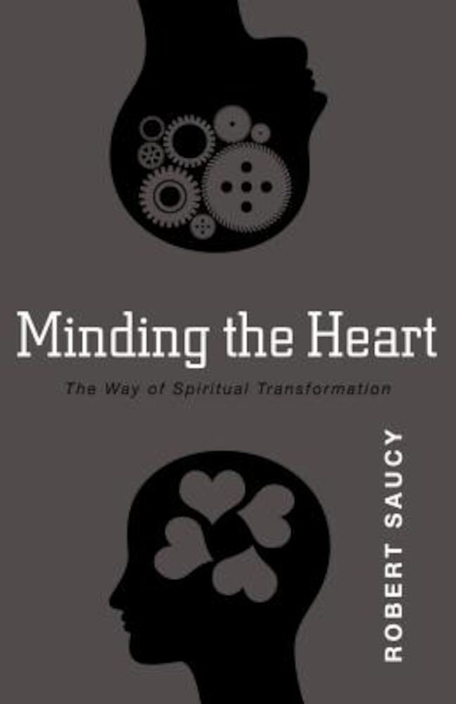 Minding the Heart: The Way of Spiritual Transformation, Paperback