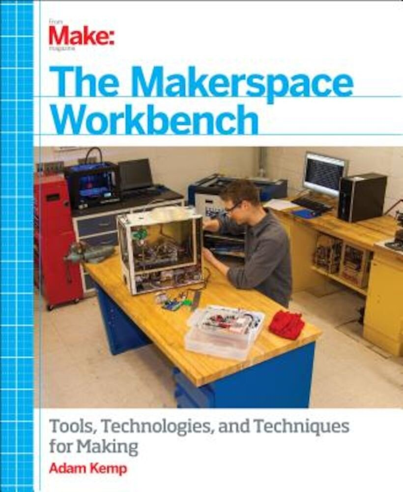 The Makerspace Workbench, Paperback