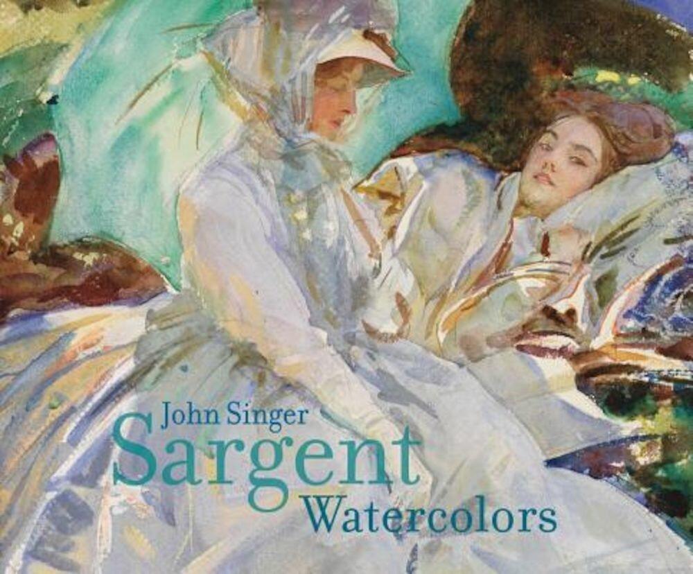 John Singer Sargent: Watercolors, Hardcover
