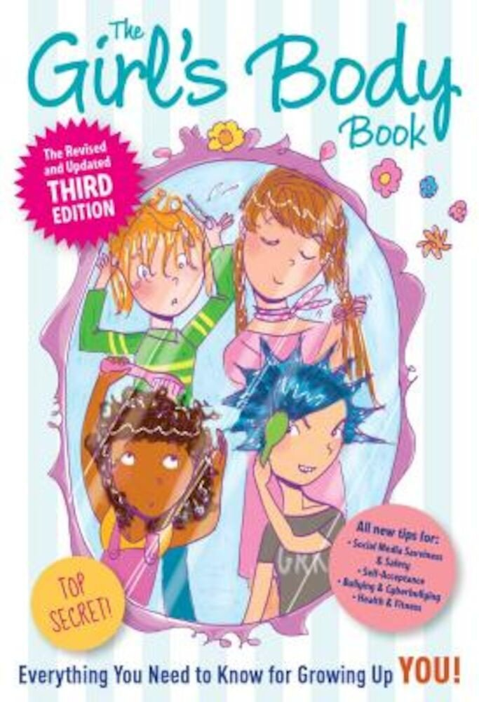 The Girl's Body Book: Third Edition: Everything You Need to Know for Growing Up You, Paperback