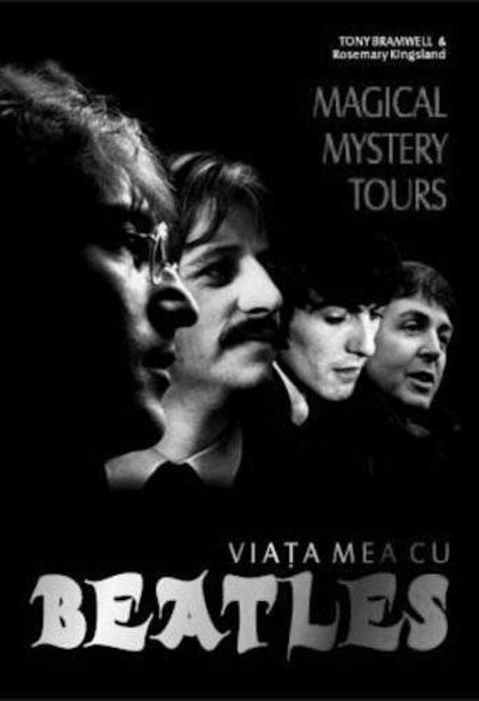 Coperta Carte Magical Mystery Tours: Viata mea cu Beatles