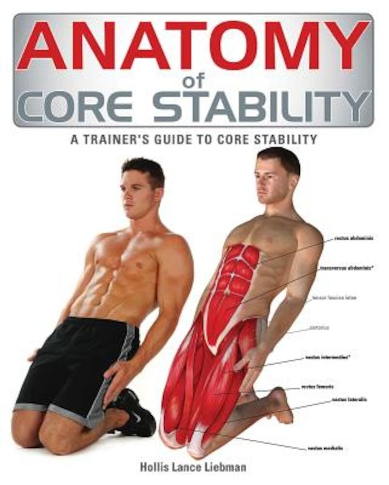 Anatomy of Core Stability: A Trainer's Guide to Core Stability, Paperback