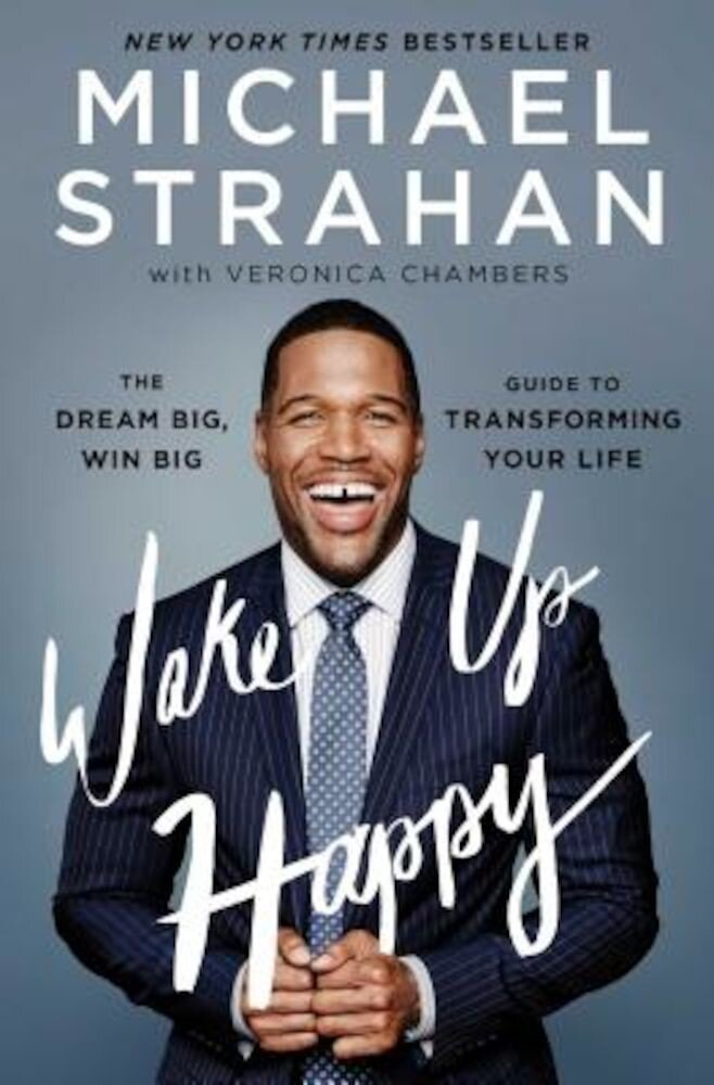 Wake Up Happy: The Dream Big, Win Big Guide to Transforming Your Life, Paperback