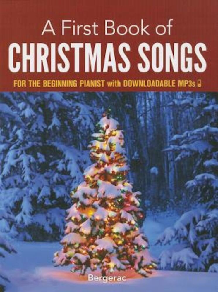 A First Book of Christmas Songs: For the Beginning Pianist with Downloadable MP3s, Paperback