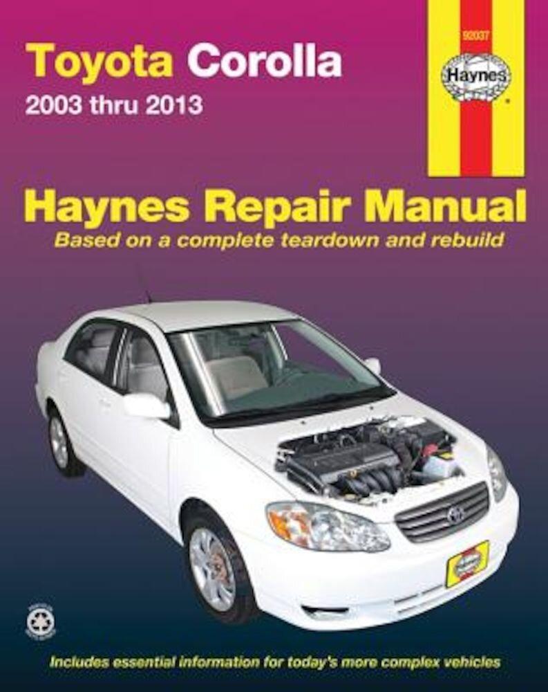 Toyota Corolla 2003 Thru 2013, Paperback