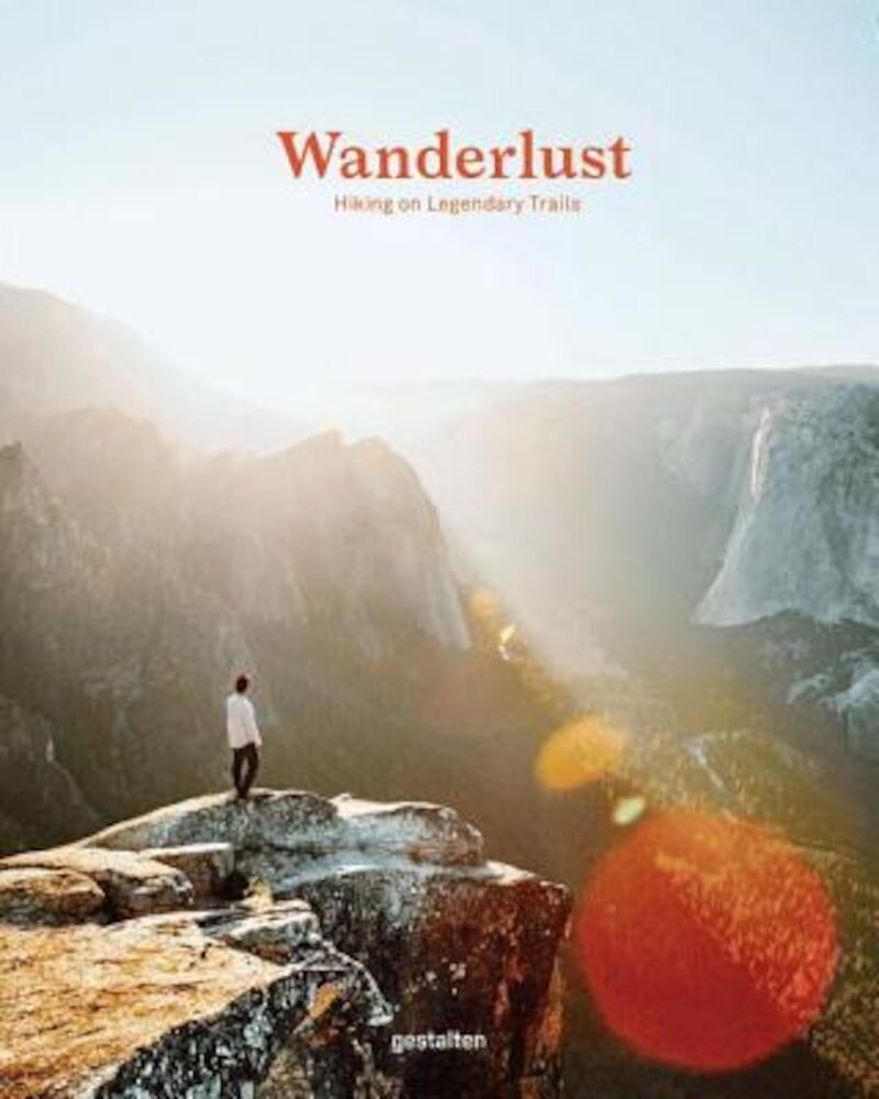 Wanderlust: A Hiker's Companion, Hardcover