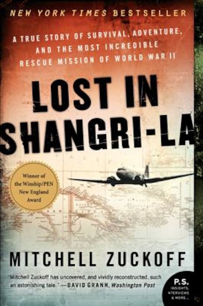 Lost in Shangri-La: A True Story of Survival, Adventure, and the Most Incredible Rescue Mission of World War II, Paperback