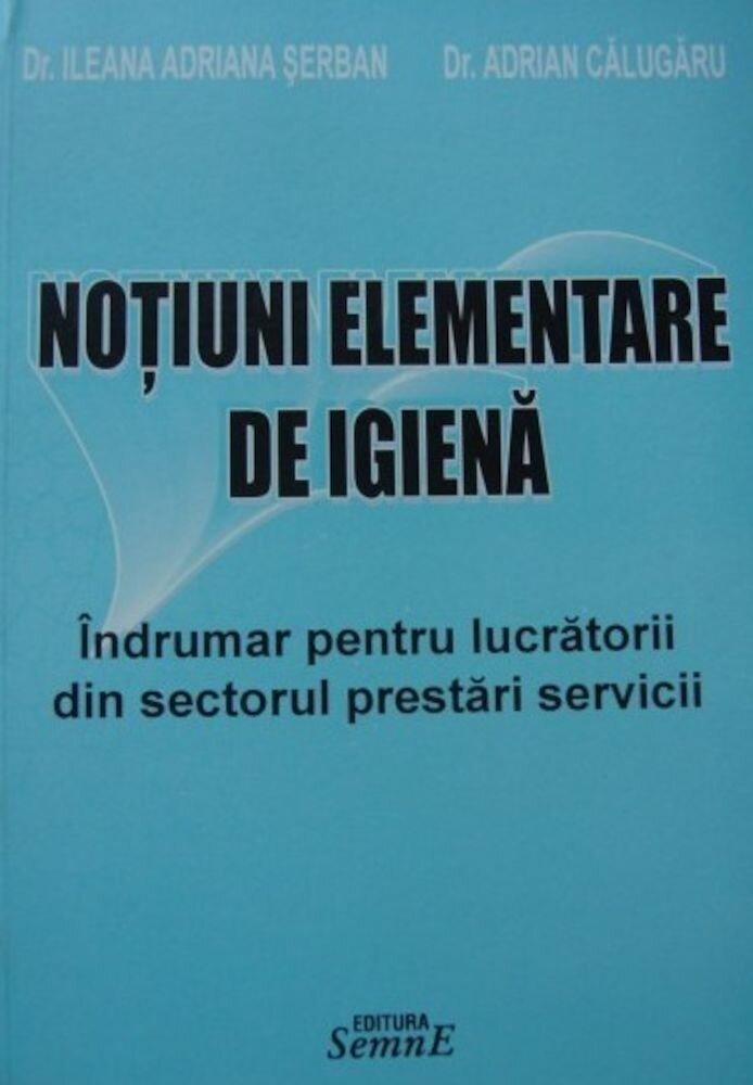 Notiuni elementare de igiena. Indrumar pentru lucratorii din sectorul prestari servicii